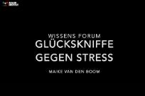 "Wissens-Forum ""Glückskniffe gegen Stress"""